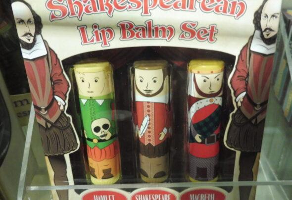 A Shakespearean lip balm set and more…